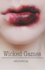 Wicked Games | l.h. by exhilerating