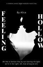 Feeling Hollow [Derek Morgan] by AliceCheshireHatter2
