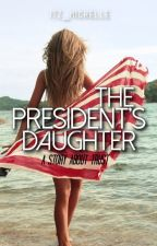 The President's Daughter  by itz_michelle