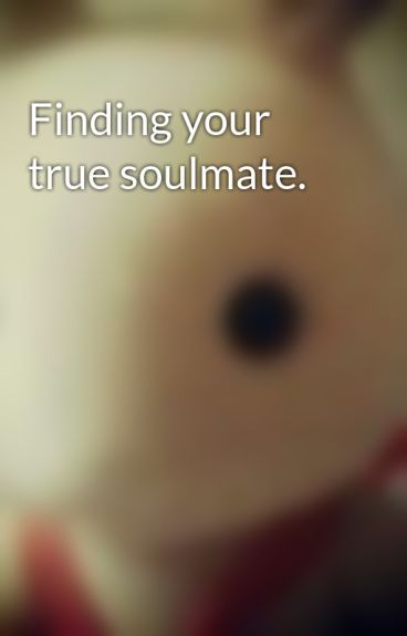 Finding your true soulmate. by bobbin11