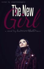 The New Girl / UNDER MAJOR EDITING by AndWeWillBeADream
