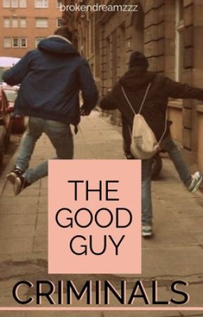 The Good Guy Criminals (boyxboy)  by brokendreamzzz