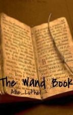 The Wand Book by Allie_Luthel