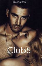 Club5 by glendalisle