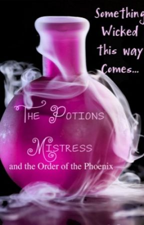 The Potions Mistress and The Order of the Phoenix by AlliMyCat
