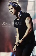 Dollhouse - h.s ✔ by probablyme02