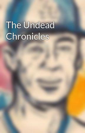 The Undead Chronicles by JockoJones