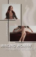 Wailing Woman [C.C] by cuthecameras