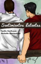 Sentimientos Latentes (Wigetta) by Fanficsom