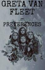 Greta Van Fleet Preferences by hahahahendrix
