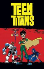 Teen Titans X Male Reader by ImmortalGod1