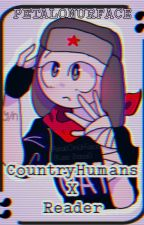 CountryHumans X Reader ONE SHOTS by PetalOnUrFace