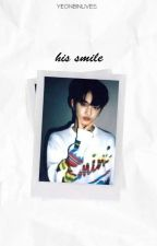 his smile   yeonbin by yeonbinlives