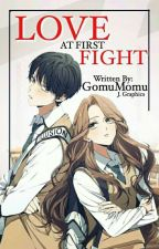 Love at first Fight by GomuMomu