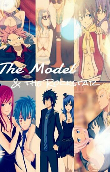 The Model and the Rockstar (Fairy Tail Fanfic)