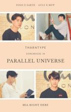 TharnType: Parallel Universe [DROPPED] by itsrighthere