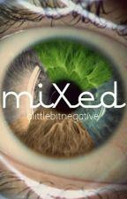 miXed (mXf) by alittlebitnegative