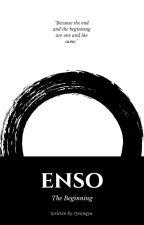 Enso: The Beginning by ryeonqyu