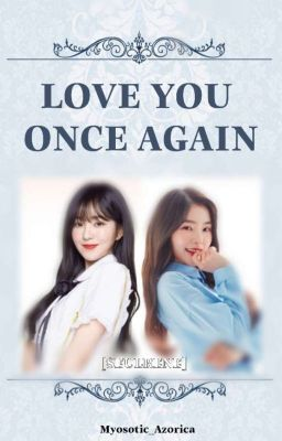 Đọc truyện [SEULRENE] LOVED YOU ONCE AGAIN