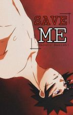 SAVE ME (Naruto Banished Fanfic) by Suicide_DeathGod20
