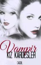Vampir kız kardeşler ( Düzenleniyor ) by cagdil