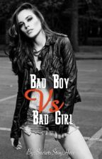 Bad Boy Vs. Bad Girl by SecretsStayHere