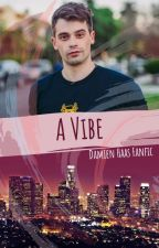 A Vibe: Damien Haas x Reader | Smosh Fanfic by The_Tale_of_a_Girl