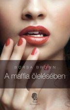 A maffia ölelésében (by Borsa Brown) by cisnechica