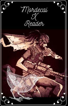 Borderlands (Mordecai x reader) by XminipikachuX
