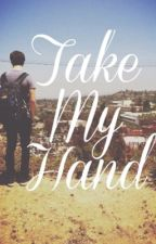 Take My Hand (A Hollywood Ending Fanfic) by HollywoodPaige