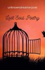 Lost Soul Poetry by unknowndreamerpoet