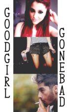 Good Girl Gone Bad (Zayn Malik Fanfic) by niallworan