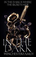 In The Dark  by WinchesterFamliy
