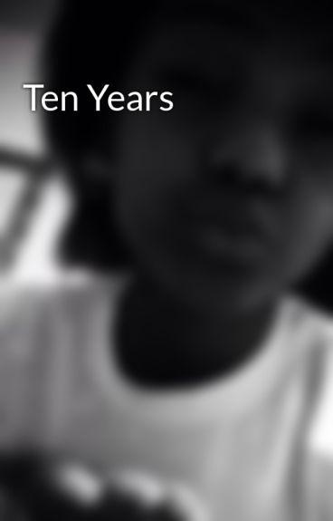 Ten Years by I_Am_Da_Voice