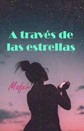 A través de las estrellas. by mafer_blue