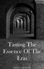 Tasting The Essence Of The Eras by CursedVerse