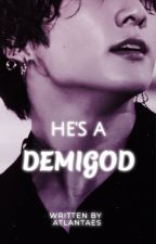 He's a Demigod ✔️ by Atlantaes