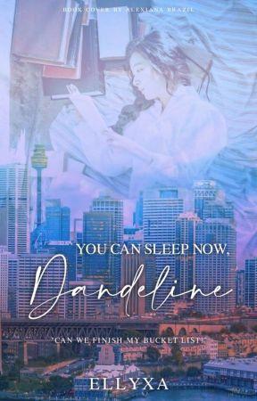 YOU CAN SLEEP NOW, DANDELINE by Ellyxa