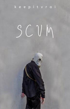 SCUM by keepitvrai