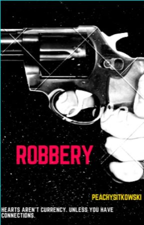 Robbery by peachysitkowski