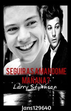 Seguirás Amándome En la Mañana?  ~OS Larry TERMINADO~ by Jans129640