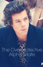 The Overprotective Alpha Mate by HaleyHalimi
