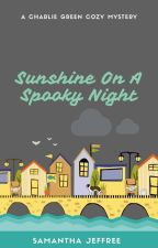 Sunshine On A Spooky Night - Charlie Green Book Two by SamanthaJeffree