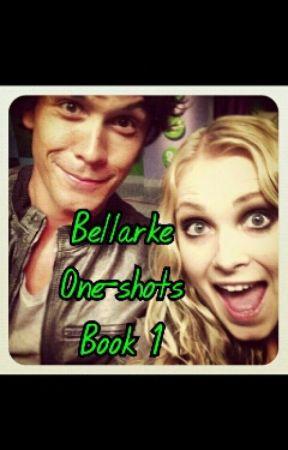 Bellarke One Shots Book 1 by i_ship_bellarke