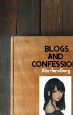 BLOGS AND CONFESSIONS (Extended Version) by SherleneGorg