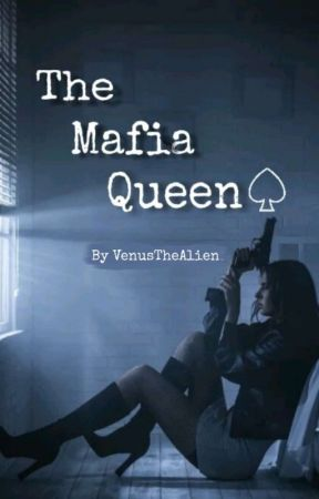 The Mafia Queen by VenusTheAlien