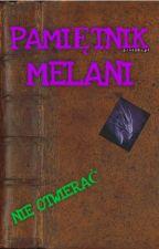 Pamiętnik Melani by Kasiawiderska7