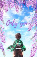 ONLY YOU (tanjiro y tu) by hayamichan_kamado