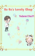 Ko Ko's Lovely Chap(complete)  by YadanarXiaoYi
