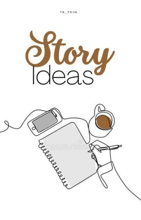 • STORY IDEAS • by MakingPossibilities